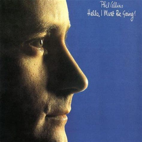 Phil Collins - Hello, I Must Be Going! Lyrics and